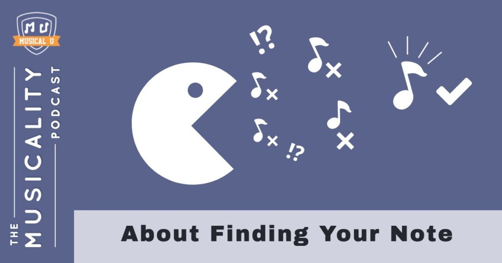 About Finding Your Note