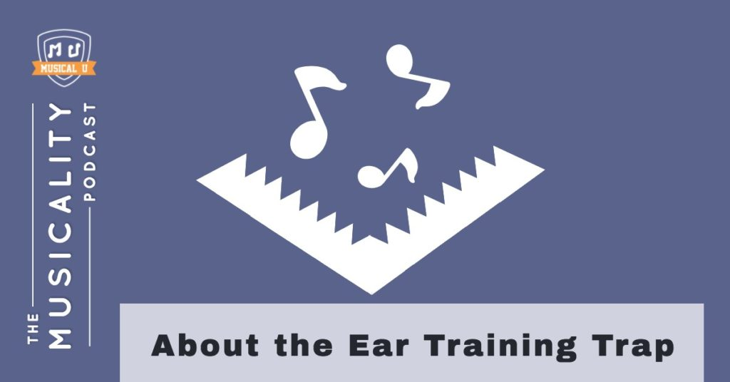 About the Ear Training Trap