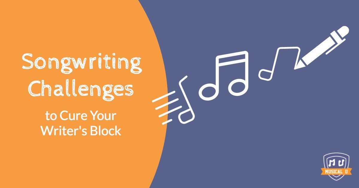 Songwriting Challenges to Cure Your Writer's Block