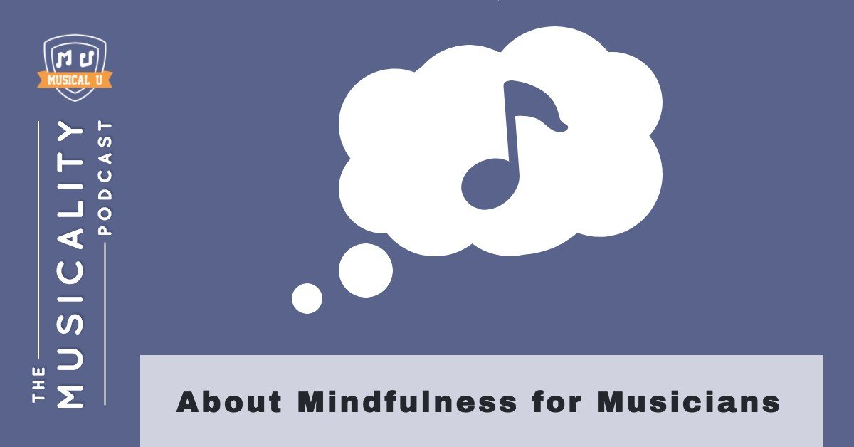 About Mindfulness for Musicians