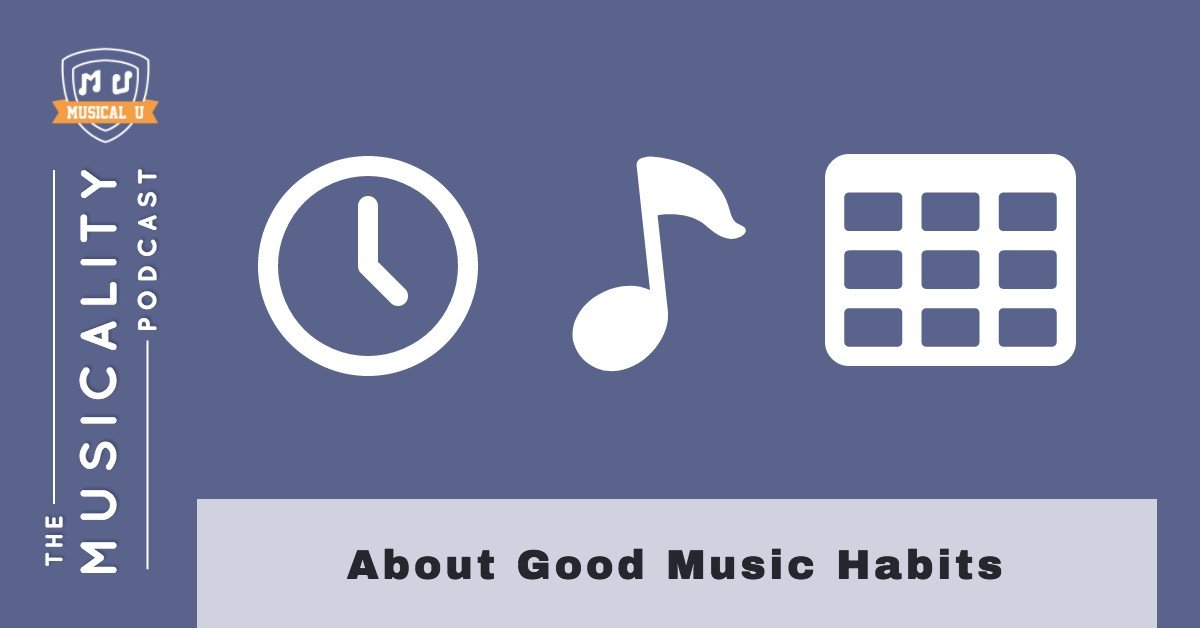 About Good Music Habits