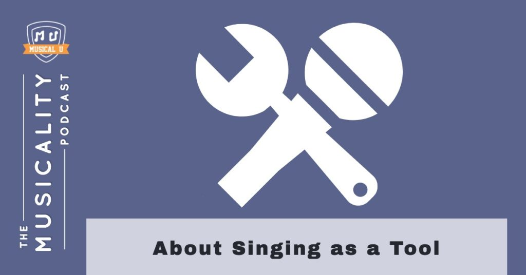About Singing as a Tool