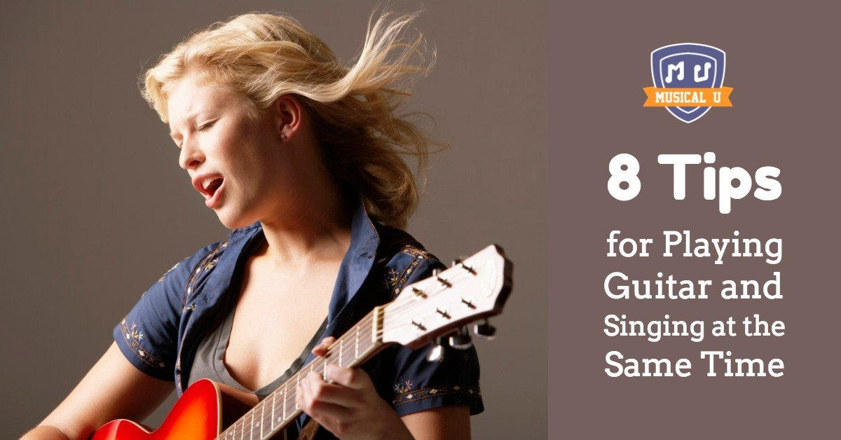8 Tips for Playing Guitar and Singing at the Same Time