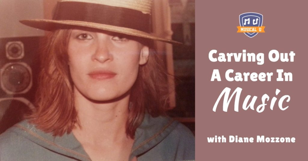 Carving Out a Career in Music, with Diane Mozzone
