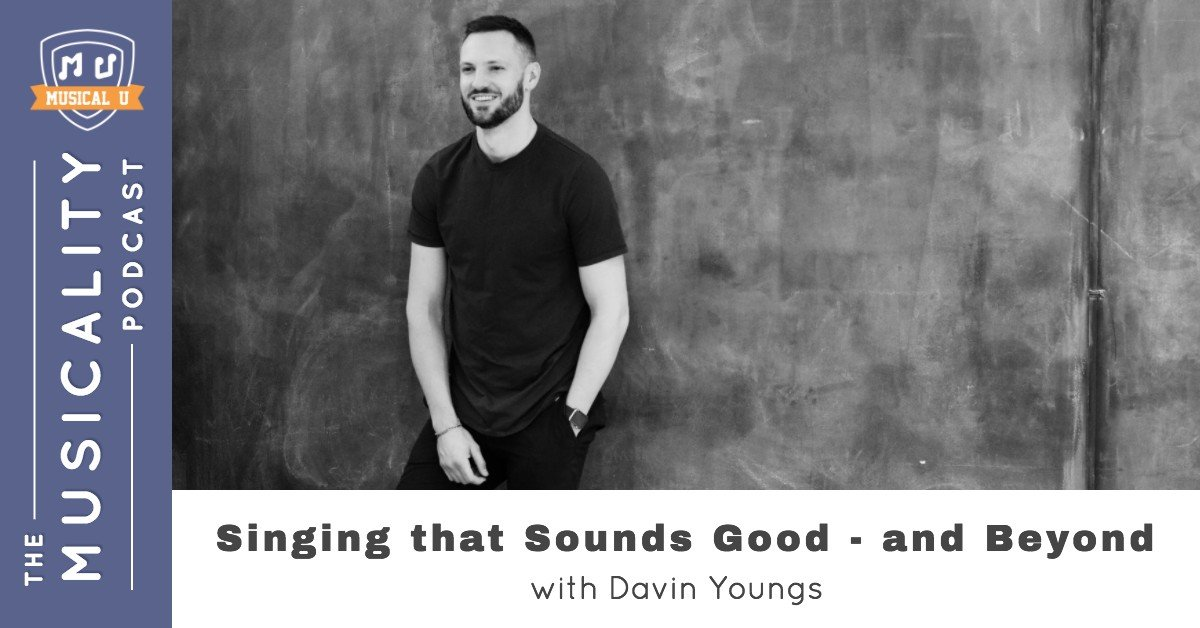 Singing that Sounds Good – and Beyond, with Davin Youngs