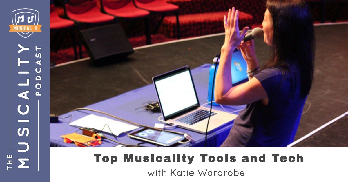 Top Musicality Tools and Tech, with Katie Wardrobe