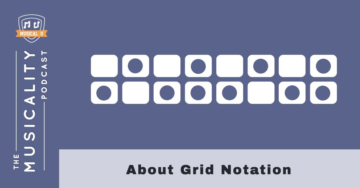 About Grid Notation Musical U