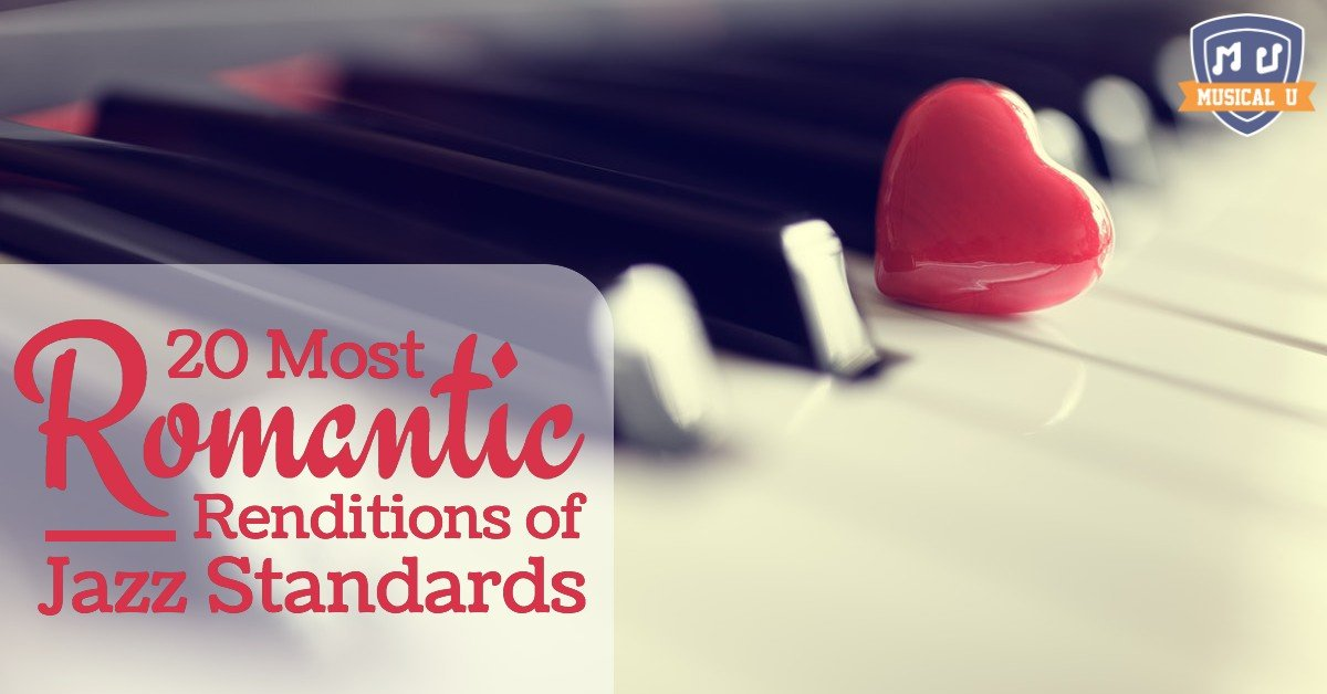 The 20 Most Romantic Renditions of Jazz Standards