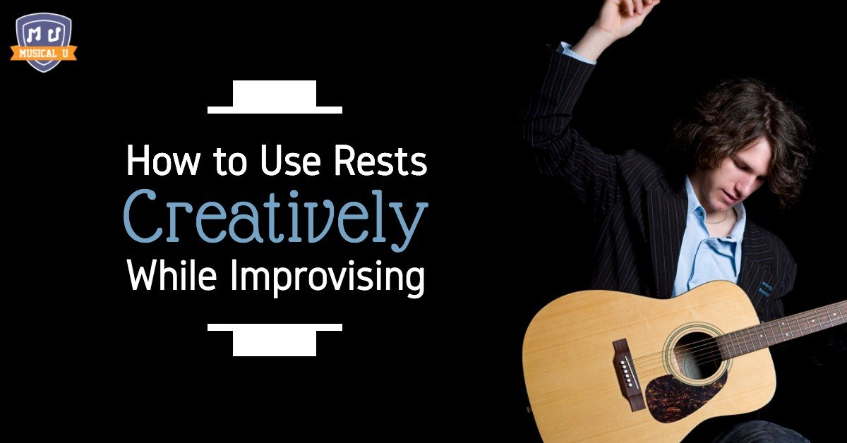 How to Use Rests Creatively When Improvising