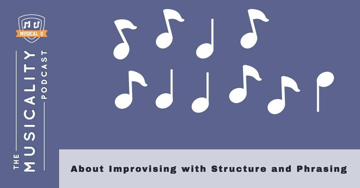 About Improvising with Structure and Phrasing