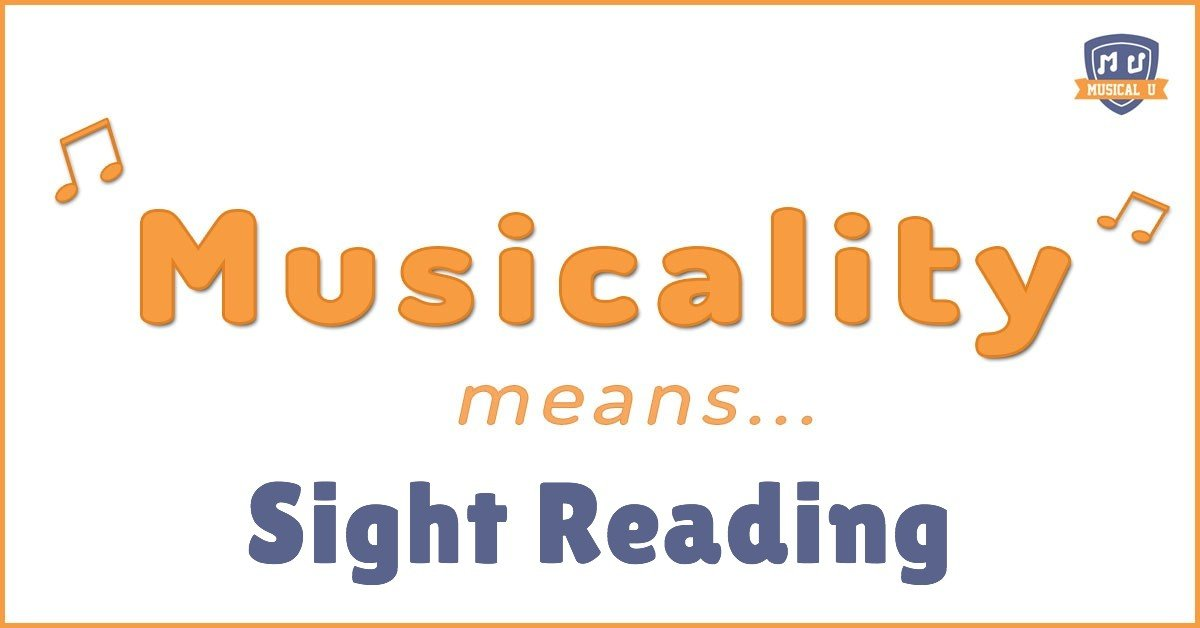 Musicality Means… Sight Reading