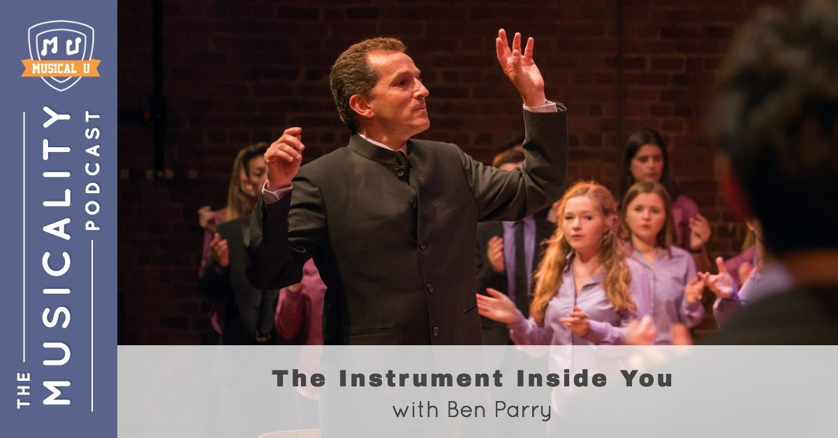 The Instrument Inside You, with Ben Parry