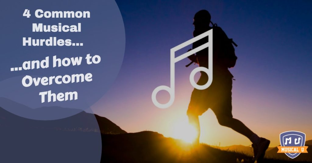 4 Common Musical Hurdles – and how to Overcome Them