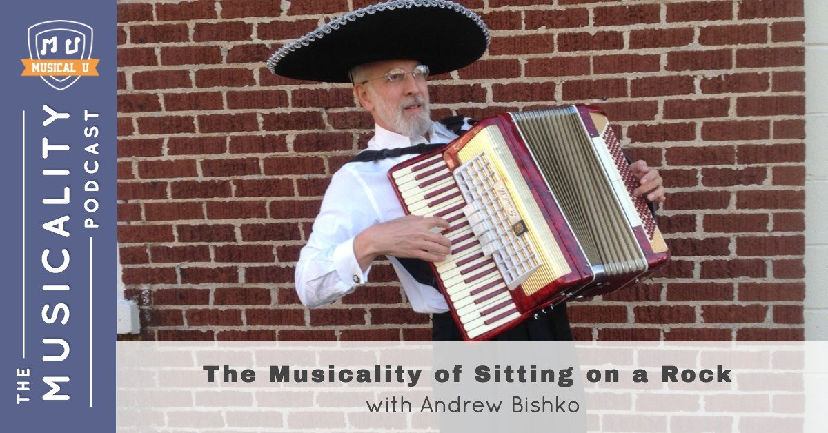 The Musicality of Sitting on a Rock, with Andrew Bishko