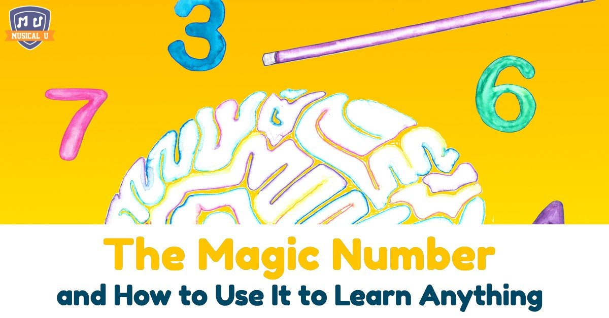 The Magic Number and How to Use It to Learn Anything