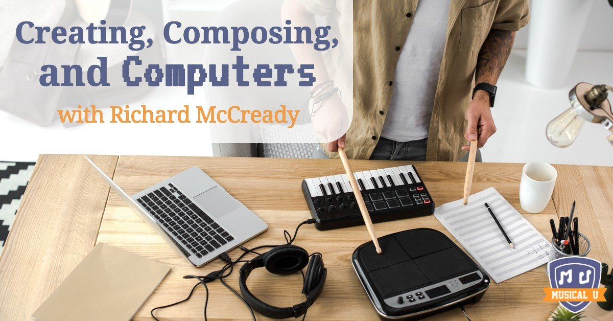 Creating, Composing, and Computers, with Richard McCready