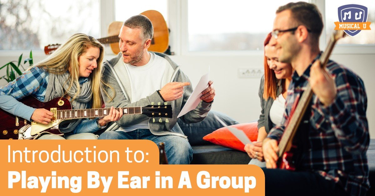 Introduction to Playing By Ear in A Group