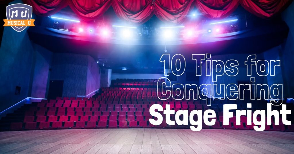 10 Tips for Conquering Stage Fright