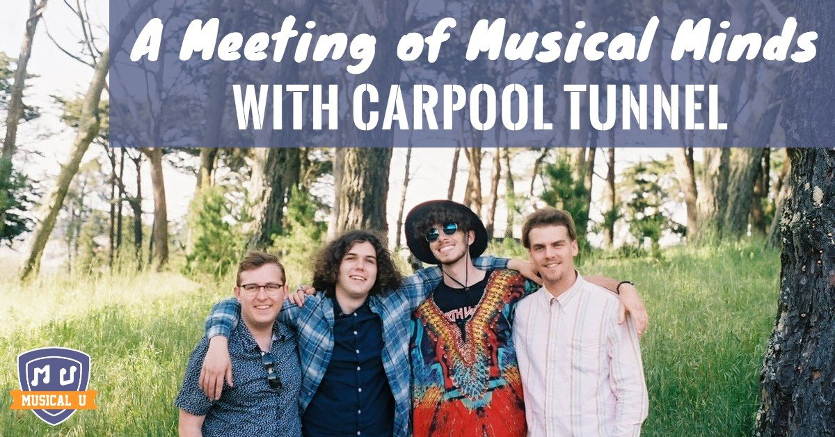 A Meeting of Musical Minds, with Carpool Tunnel