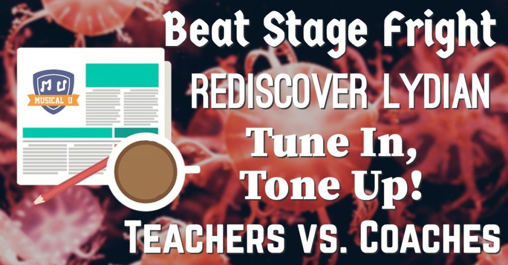 Beat Stage Fright, Rediscover Lydian, Tune In, Tone Up!, and Teachers vs. Coaches