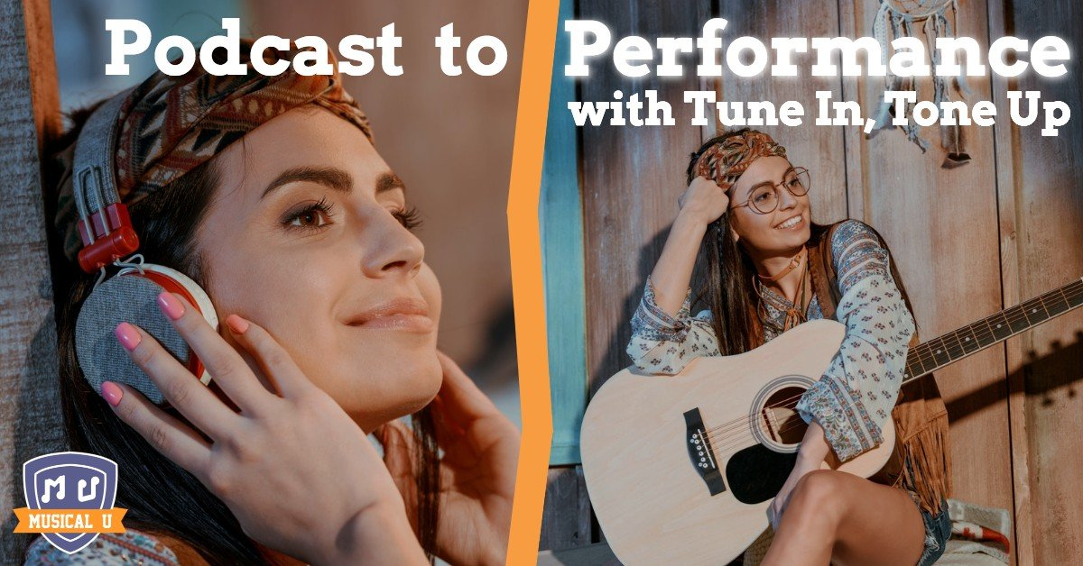 Podcast to Performance, with Tune In, Tone Up