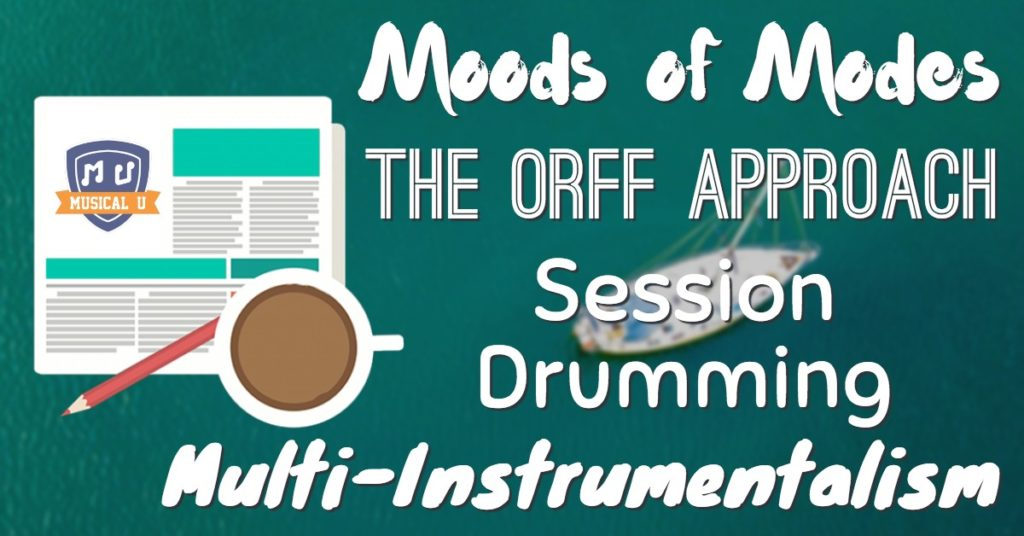 Moods of Modes, The Orff Approach, Session Drumming, and Multi-Instrumentalism