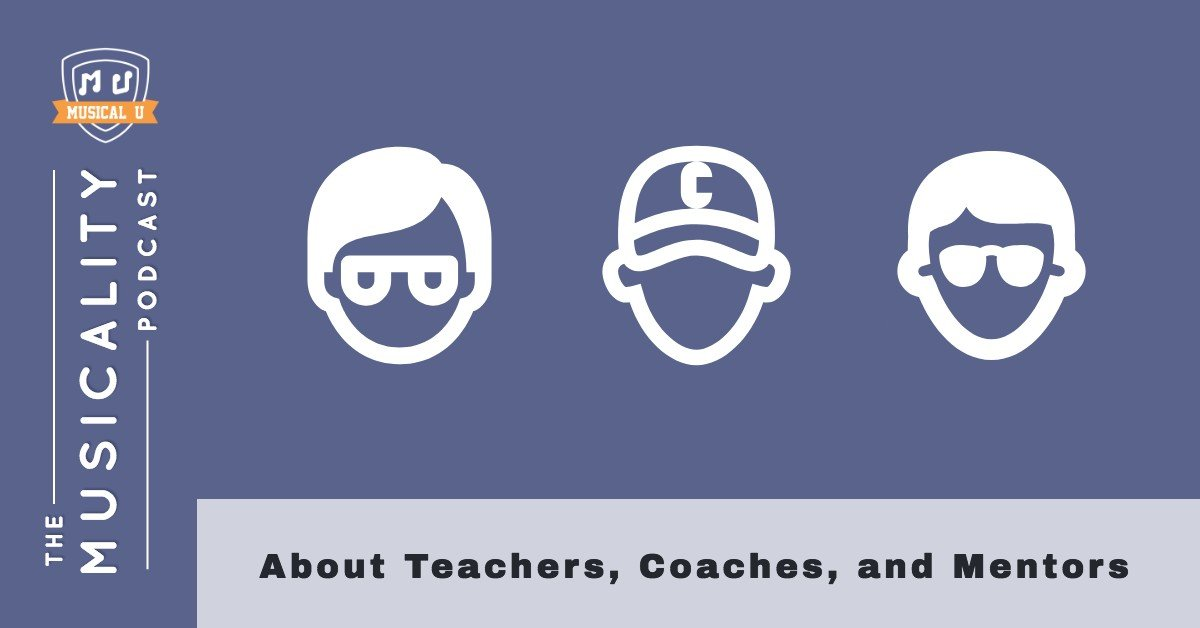 About Teachers, Coaches, and Mentors