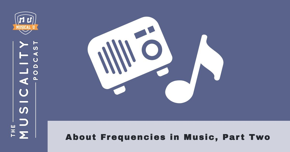 About Frequencies in Music, Part Two