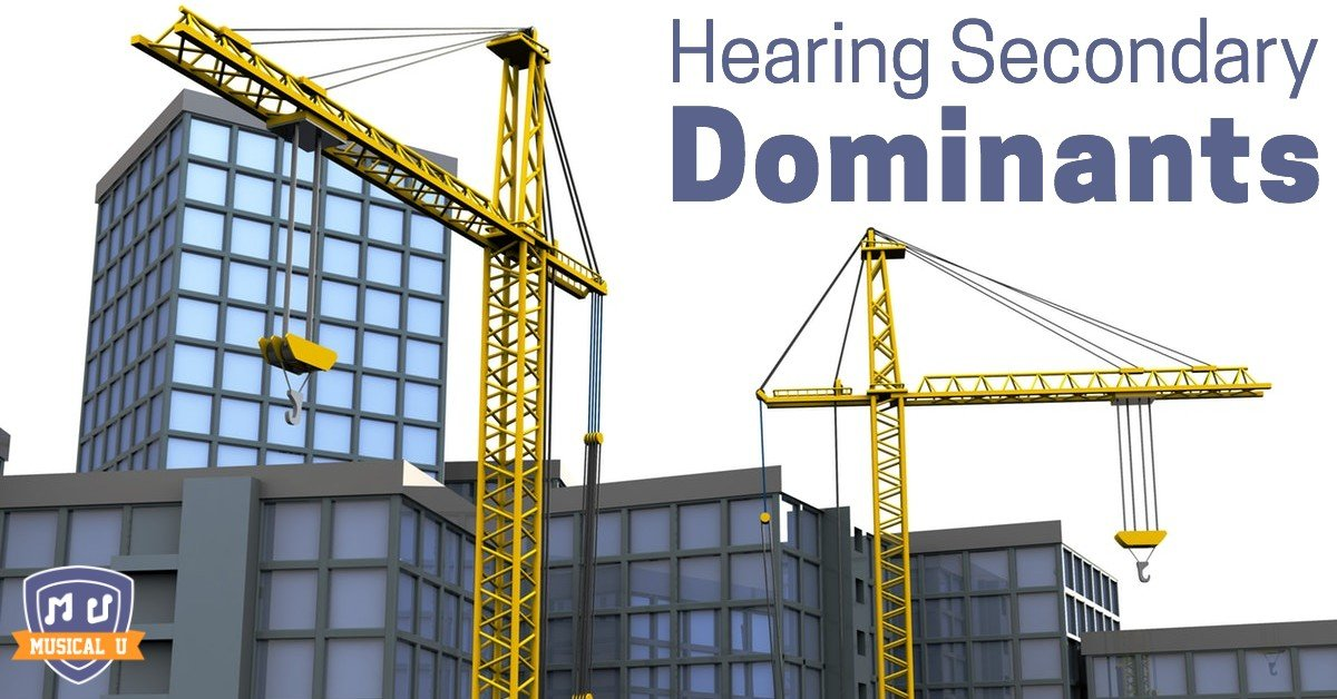 Hearing Secondary Dominants Musical U