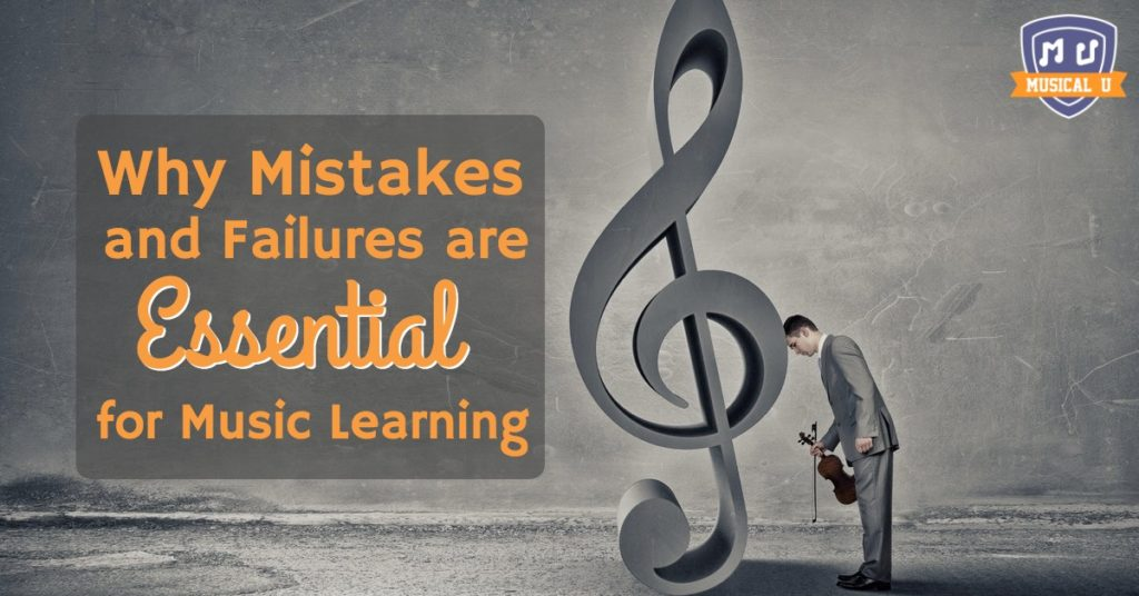 Why Mistakes and Failure Are Essential for Music Learning