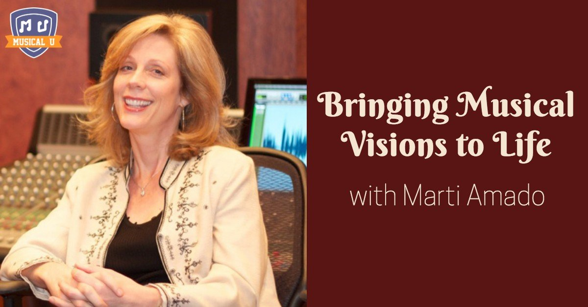 Bringing Musical Visions to Life, with Marti Amado