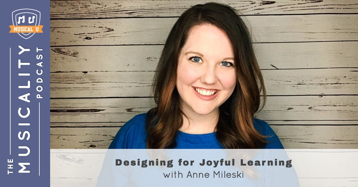 Designing for Joyful Learning, with Anne Mileski
