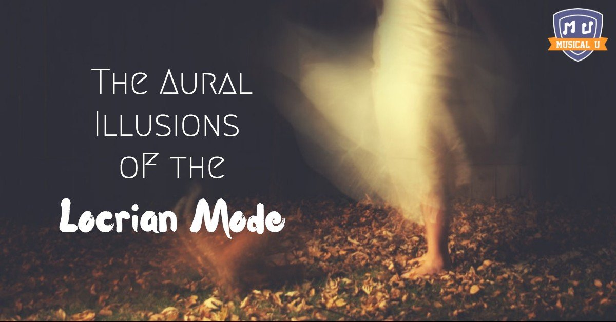 The Aural Illusions of the Locrian Mode