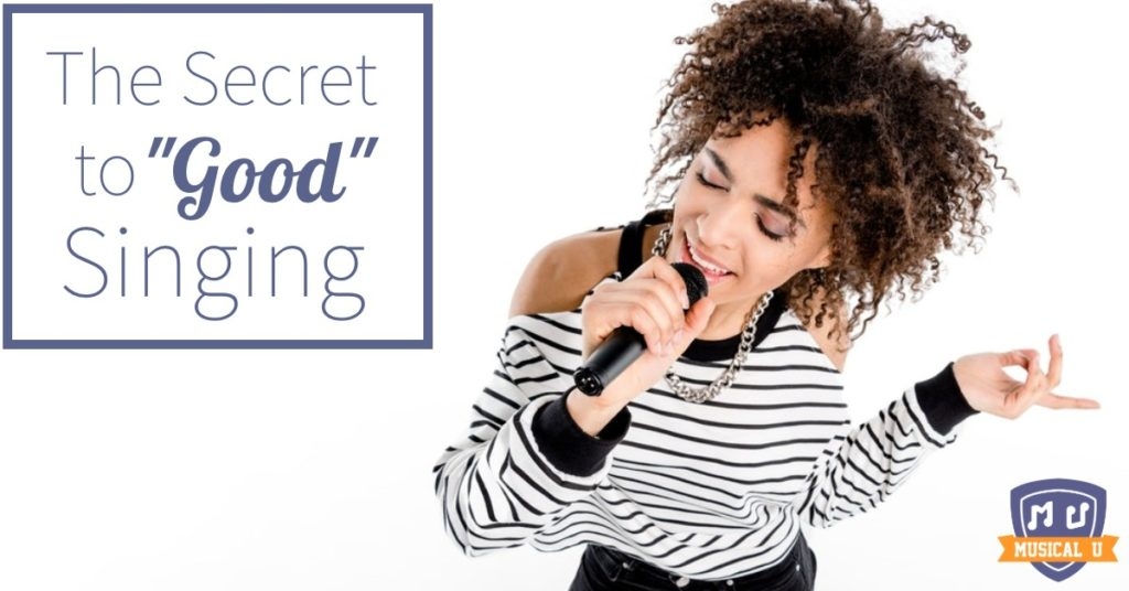 "The Secret to ""Good"" Singing"