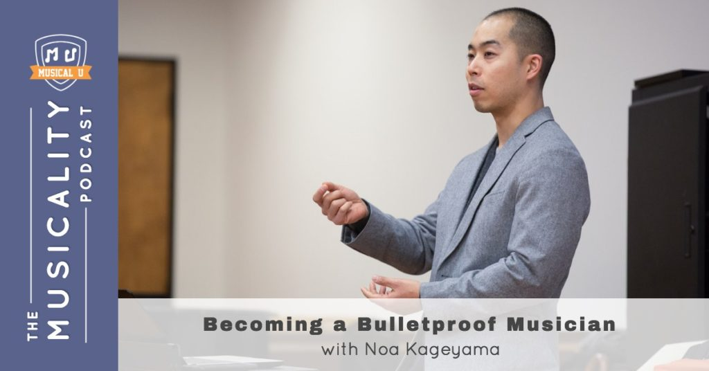 Becoming a Bulletproof Musician, with Noa Kageyama