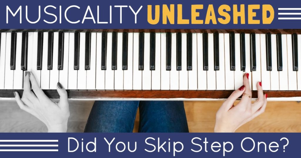 Musicality Unleashed: Did You Skip Step One?