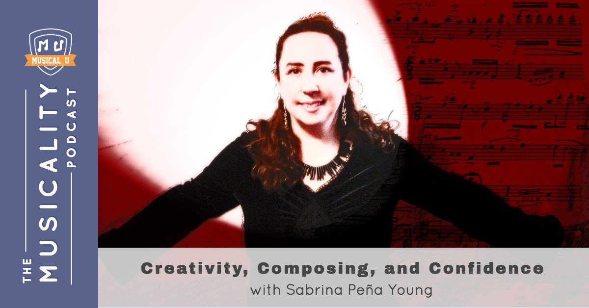 Creativity, Composing, and Confidence, with Sabrina Peña Young