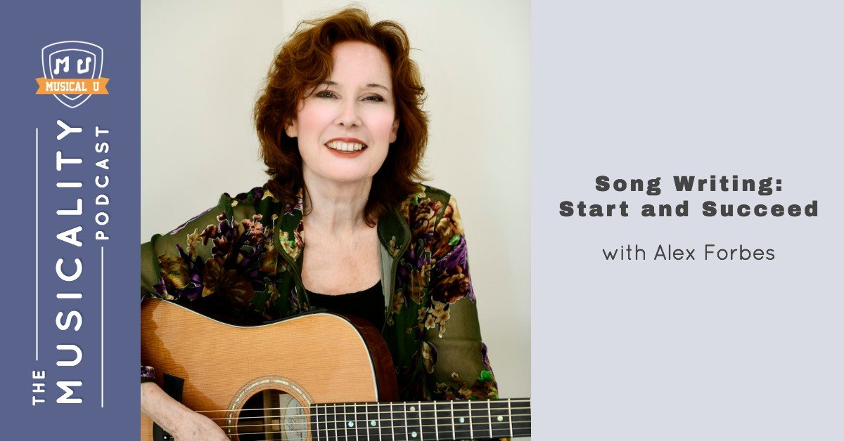 Song Writing: Start and Succeed, with Alex Forbes