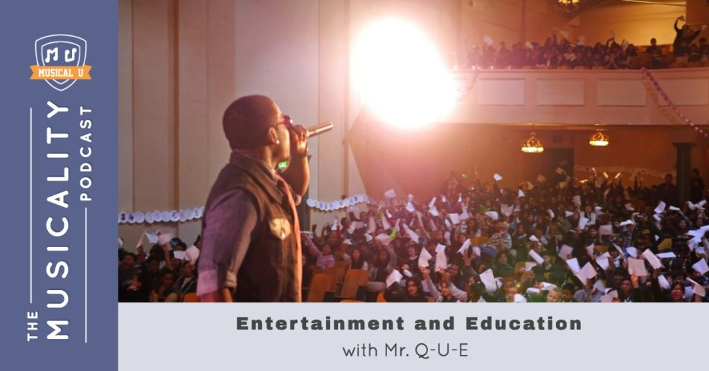 Entertainment and Education, with Mr. Q-U-E