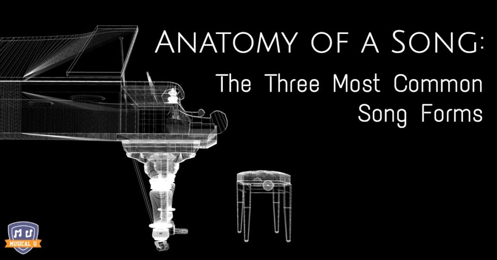 Anatomy of a Song: The Three Most Common Song Forms