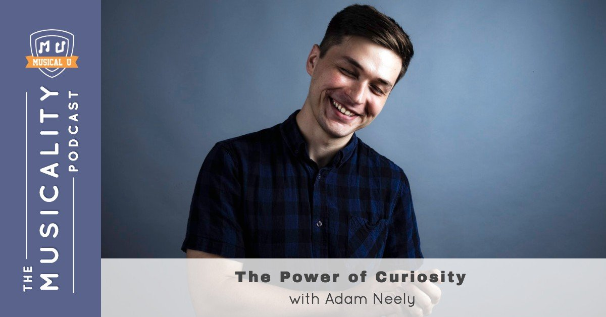 The Power of Curiosity, with Adam Neely