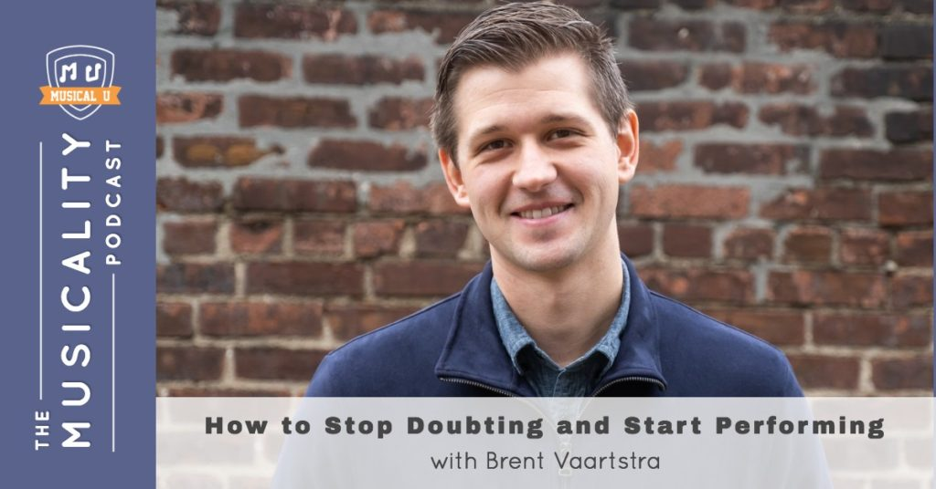 How to Stop Doubting and Start Performing, with Brent Vaartstra