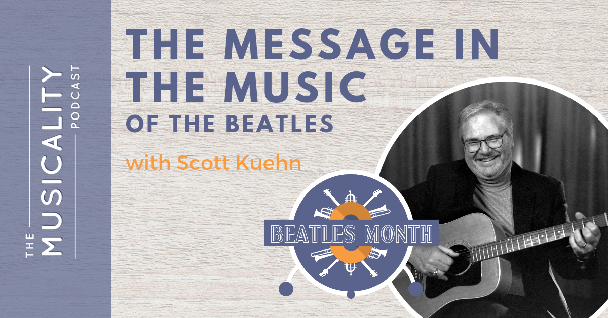The Message in the Music of the Beatles, with Scott Kuehn
