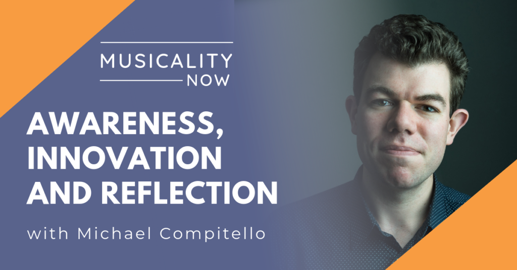 Awareness, Innovation and Reflection, with Michael Compitello