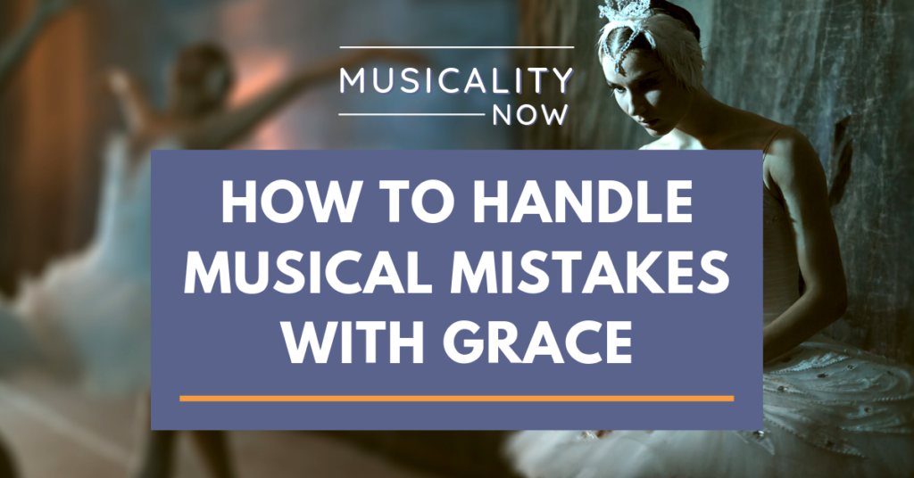 How to Handle Musical Mistakes With Grace