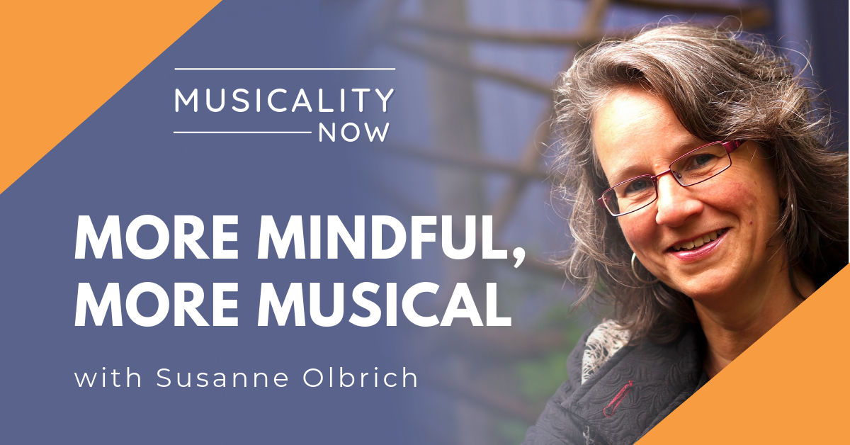 More Mindful, More Musical, with Susanne Olbrich