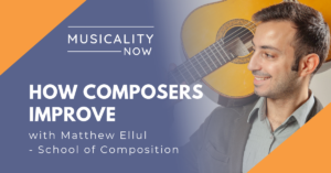 Musicality Now - How Composers Improve, with Matthew Ellul (School of Composition)