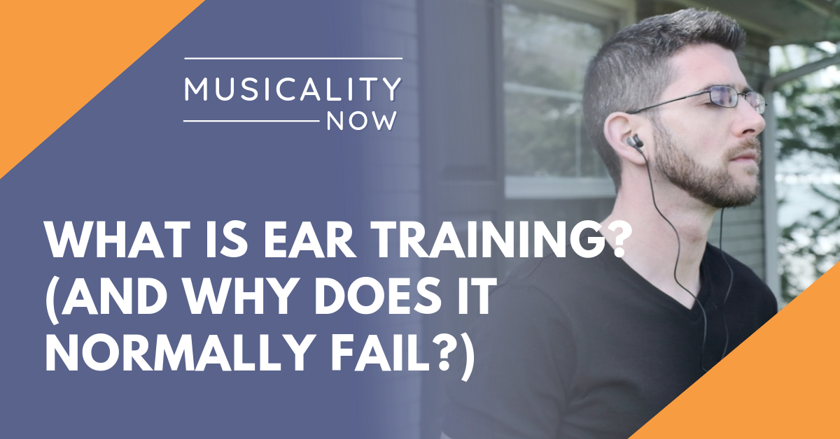 What Is Ear Training? (and why does it normally fail?)