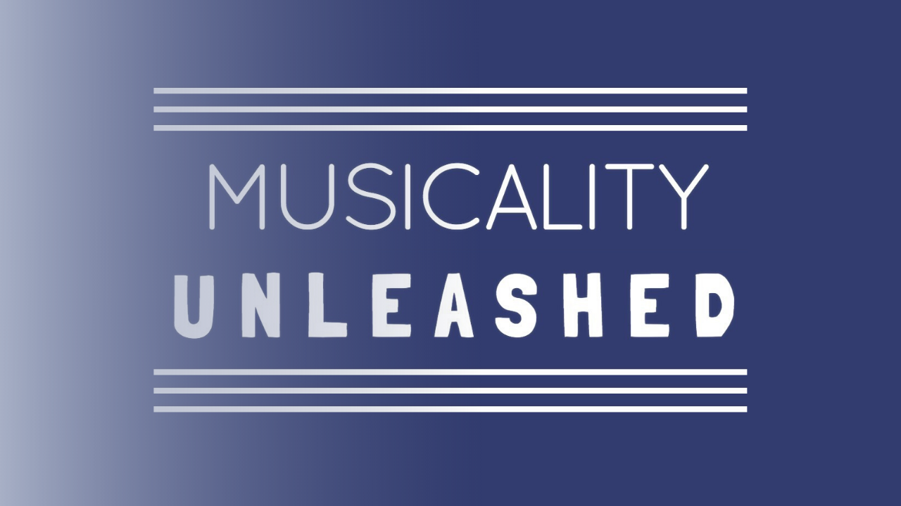 Musicality Unleashed