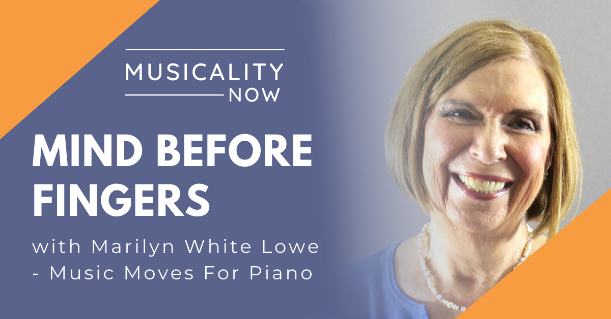 Mind Before Fingers, with Marilyn White Lowe (Music Moves For Piano)